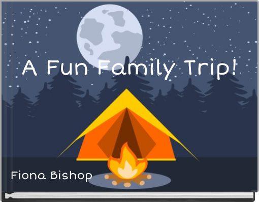 A Fun Family Trip!