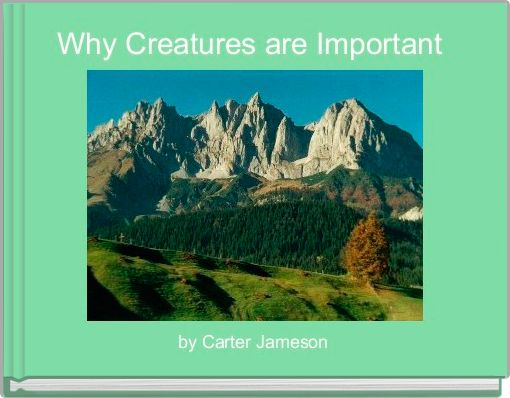 Why Creatures are Important