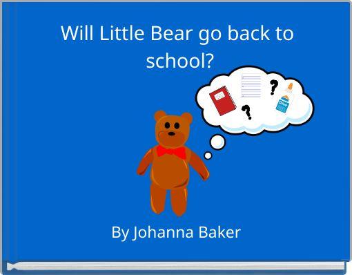 Will Little Bear go back to school?