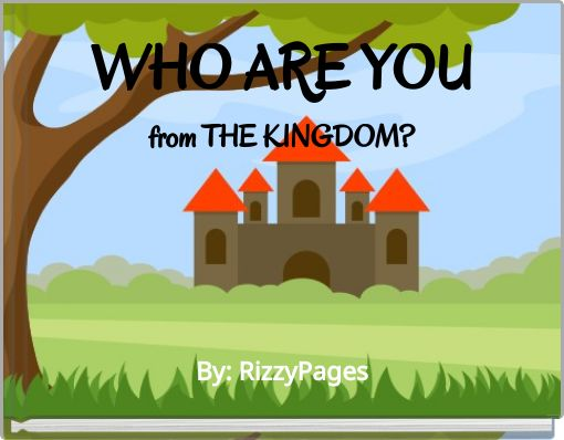 WHO ARE YOUfrom THE KINGDOM?