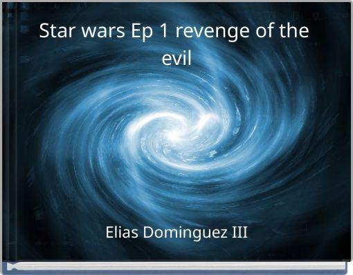Star wars Ep 1 revenge of the evil