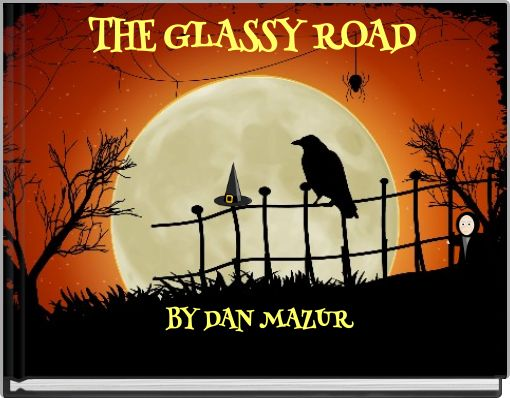 THE GLASSY ROAD