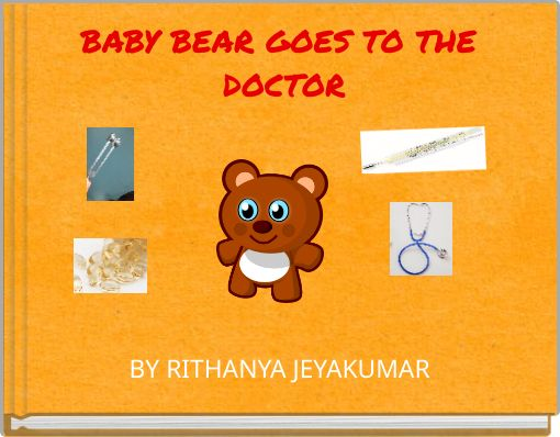 BABY BEAR GOES TO THE DOCTOR