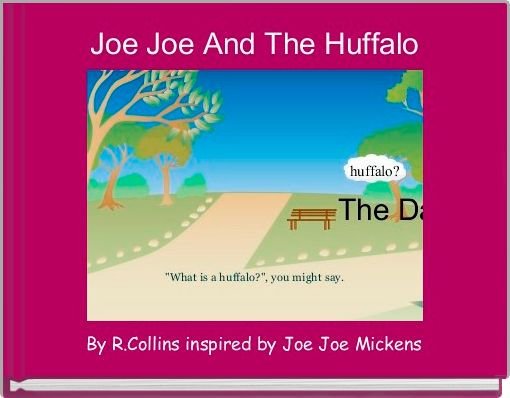 Joe Joe And The Huffalo
