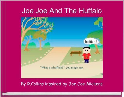 Joe Joe And The Huffalo