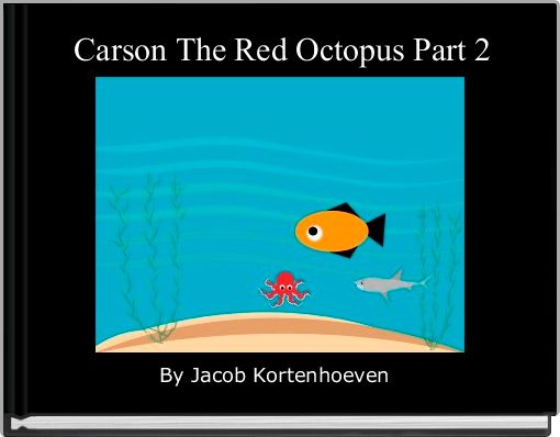 Carson The Red Octopus Part 2