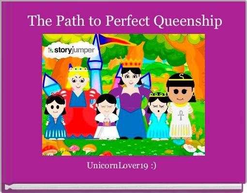 The Path to Perfect Queenship