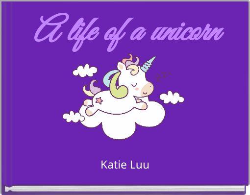 A life of a unicorn