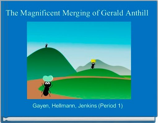 The Magnificent Merging of Gerald Anthill