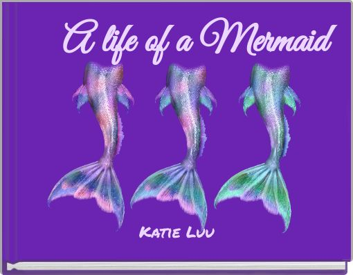 A life of a Mermaid