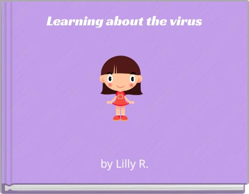 Learning about the virus
