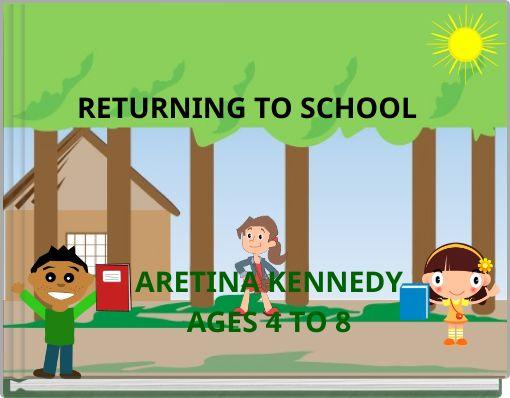 RETURNING TO SCHOOL