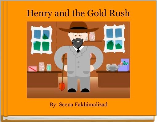 Henry and the Gold Rush
