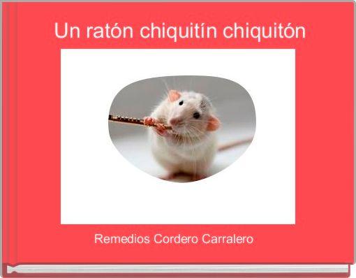 Un ratón chiquitín chiquitón