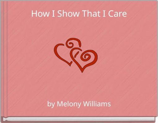 How I Show That I Care