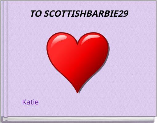 TO SCOTTISHBARBIE29