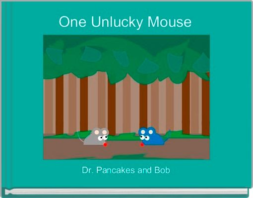 One Unlucky Mouse