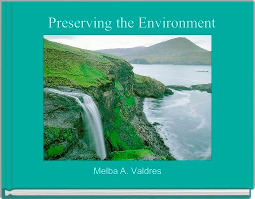 Preserving the Environment