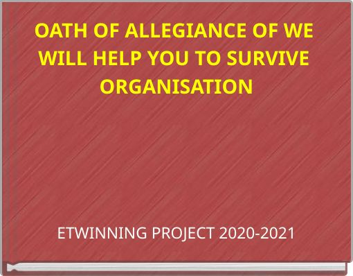 OATH OF ALLIGIANCE OF WE WILL HELP YOU TO SURVIVE ORGANISATION