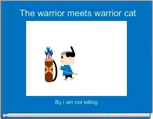 The warrior meets warrior cat