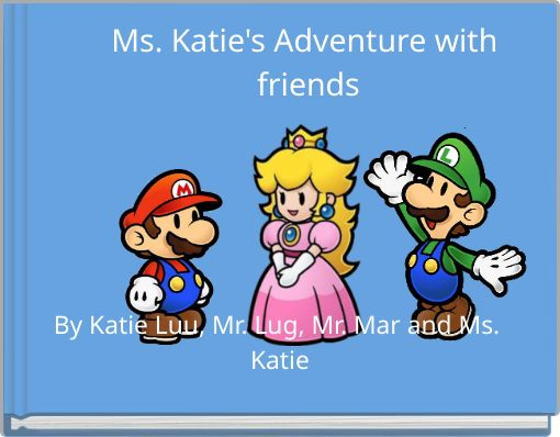 Ms. Katie's Adventure with friends