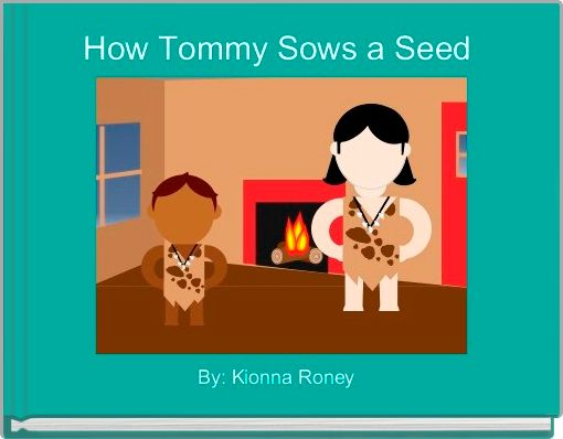 How Tommy Sows a Seed