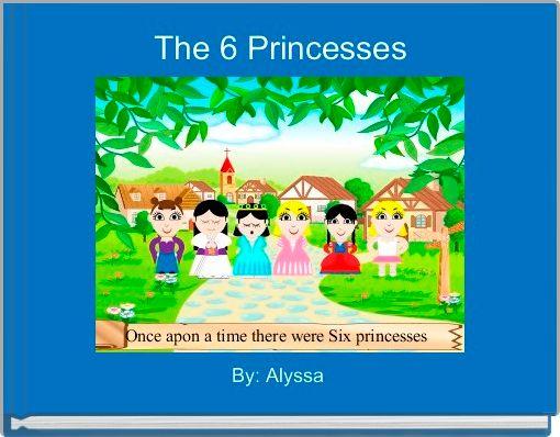 The 6 Princesses