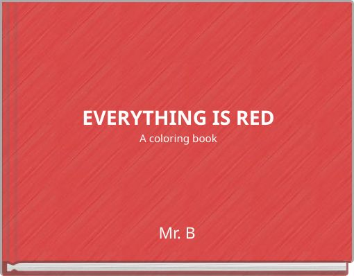 EVERYTHING IS REDA coloring book