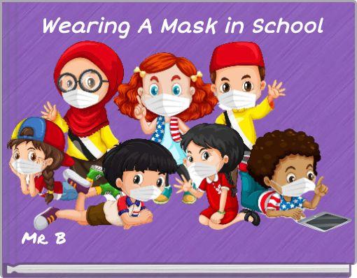 Wearing A Mask in School
