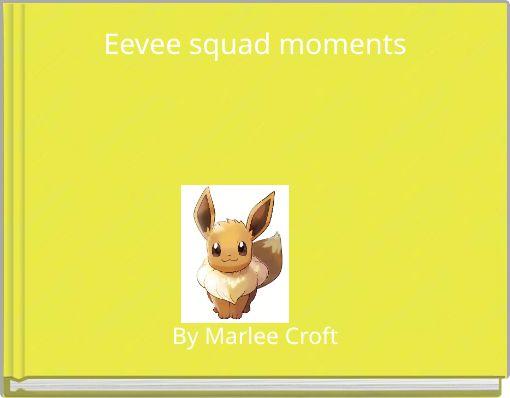 Eevee squad moments