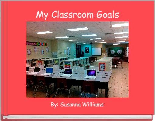 My Classroom Goals