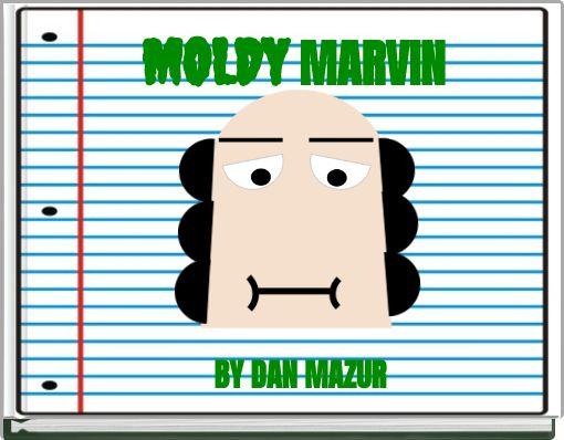 MOLDY MARVIN