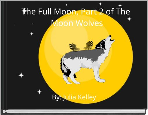 The Full Moon, Part 2 of The Moon Wolves