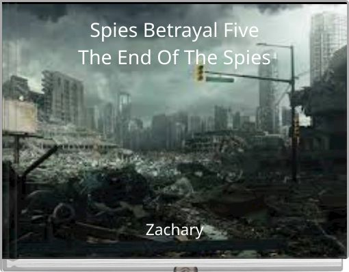 Spies Betrayal Five The End Of The Spies