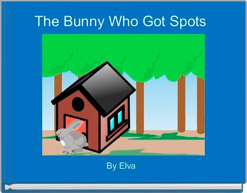 The Bunny Who Got Spots