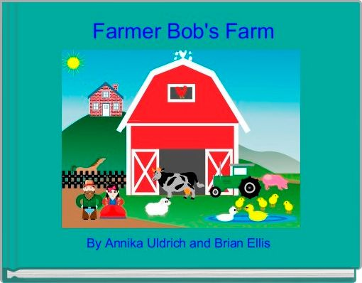Farmer Bob's Farm