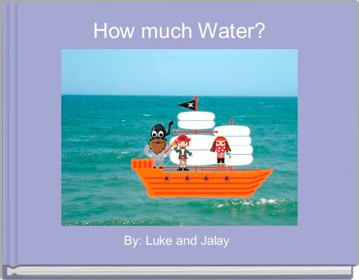 How much Water?