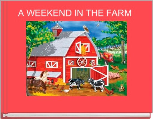 A WEEKEND IN THE FARM