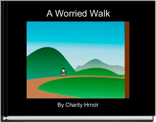 A Worried Walk