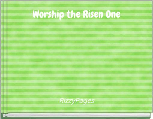 Worship the Risen One
