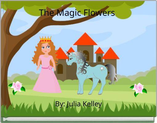 The Magic Flowers
