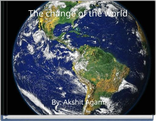 The change of the world