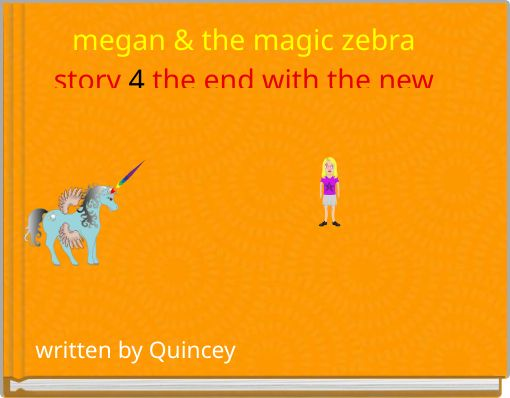 megan & the magic zebra story 4 the end with the new beginning