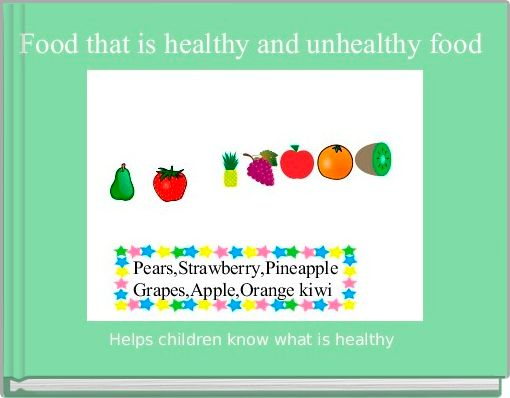 Food that is healthy and unhealthy food