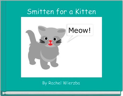 Smitten for a Kitten