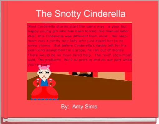 The Snotty Cinderella