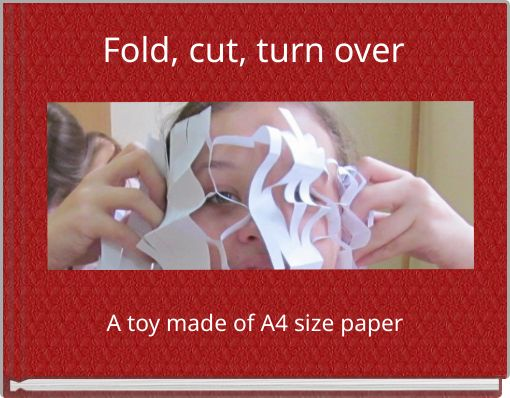 Fold, cut, turn over