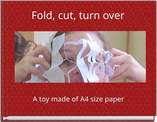 Fold, cut, turn over