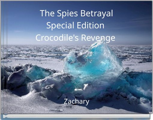 The Spies BetrayalSpecial EditionCrocodile's Revenge