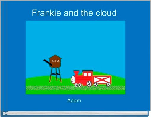 Frankie and the cloud